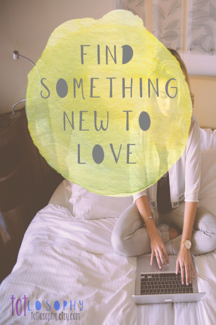find something new to love